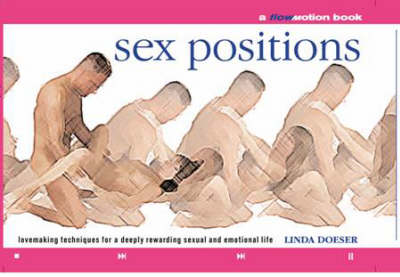 Sex Positions: Lovemaking Techniques for a Deeply Rewarding Sexual and Emotional Life by Richard Craze