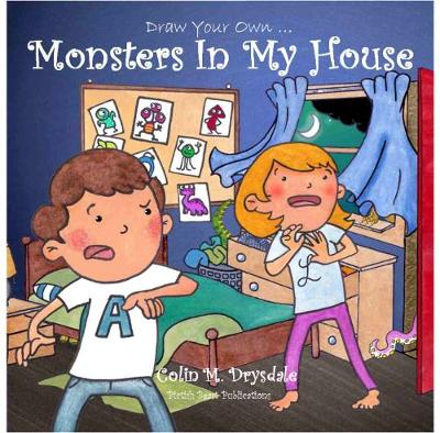 Draw Your Own Monsters in My House by Colin Drysdale