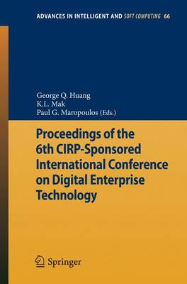 Proceedings of the 6th CIRP-Sponsored International Conference on Digital Enterprise Technology by George Huang