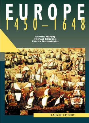 Europe, 1450-1661: A-level by Derrick Murphy