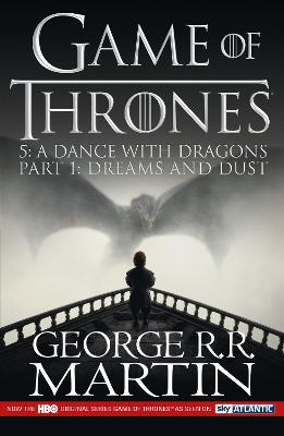A Dance with Dragons: Part 1 Dreams and Dust by George R. R. Martin
