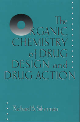 Organic Chemistry of Drug Design and Drug Action by Richard B. Silverman