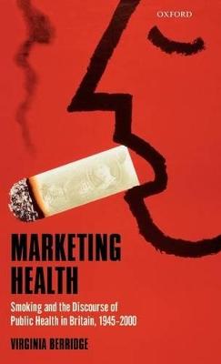 Marketing Health by Virginia Berridge