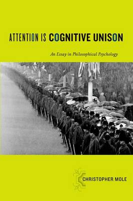 Attention Is Cognitive Unison by Christopher Mole