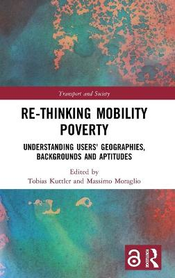 Re-thinking Mobility Poverty: Understanding Users' Geographies, Backgrounds and Aptitudes book