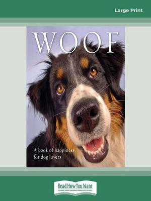 Woof: A book of happiness for dog lovers by Anouska Jones