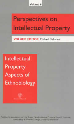 Intellectual Property Aspects of Ethno-biology: v. 6 by Prof. Michael Blakeney