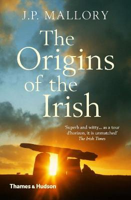 The Origins of the Irish by J. P. Mallory