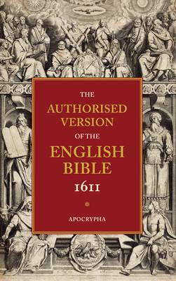 Authorised Version of the English Bible 1611: Volume 4, Apocrypha book