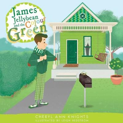 James Jellybean and the Colour Green by Cheryl Ann Knights