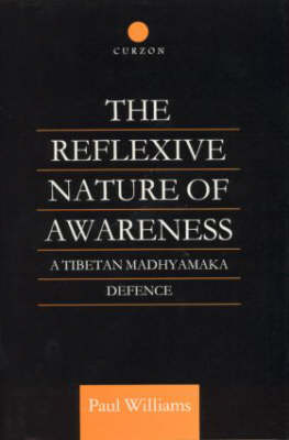 Reflexive Nature of Awareness by Paul Williams