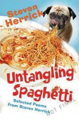 Untangling Spaghetti: Selected Poems by Steven Herrick