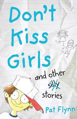 Don't Kiss Girls And Other Silly Stories book