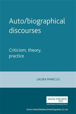 Auto/Biographical Discourses by Laura Marcus