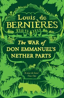 War Of Don Emmanuel's Nether Parts by Louis de Bernieres