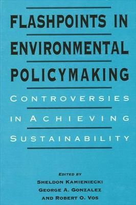 Flashpoints in Environmental Policymaking by Sheldon Kamieniecki