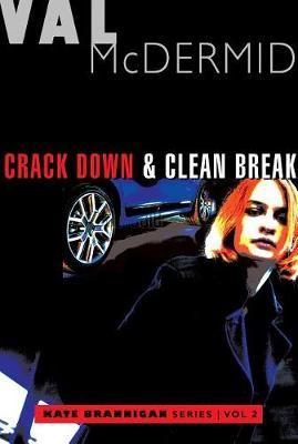 Crack Down and Clean Break by Val McDermid