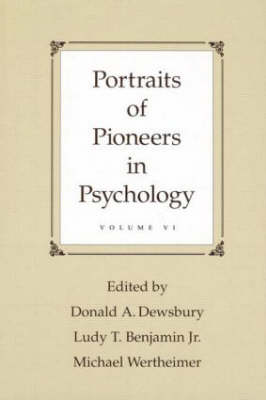 Portraits of Pioneers in Psychology by Donald A. Dewsbury
