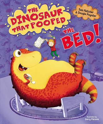 The Dinosaur That Pooped The Bed by Garry Parsons