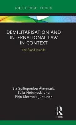 Demilitarization and International Law in Context by Sia Spiliopoulou Akermark