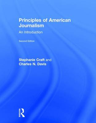 Principles of American Journalism by Stephanie Craft