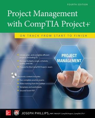 Project Management with CompTIA Project+: On Track from Start to Finish, Fourth Edition by Joseph Phillips