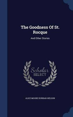 The Goodness of St. Rocque by Alice Moore Dunbar-Nelson