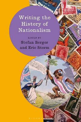 Writing the History of Nationalism by Prof. Stefan Berger