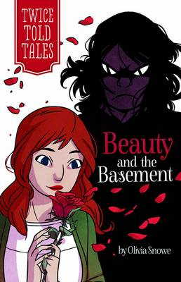 Beauty and the Basement by Olivia Snowe