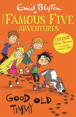 Famous Five Colour Short Stories: Good Old Timmy by Enid Blyton