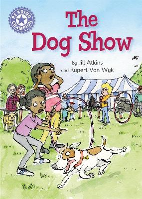 Reading Champion: The Dog Show by Franklin Watts