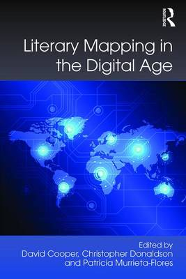 Literary Mapping in the Digital Age by David Cooper