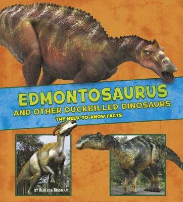 Edmontosaurus and Other Duck-Billed Dinosaurs by Rebecca Rissman
