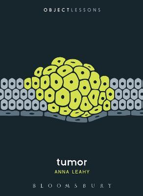 Tumor by Anna Leahy