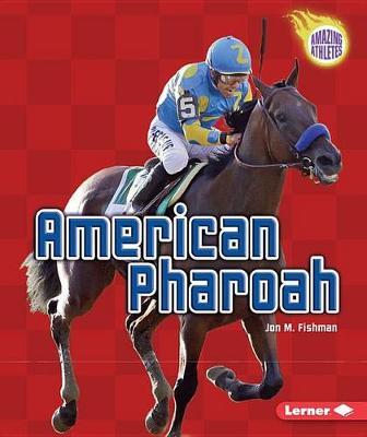 American Pharoah by Jon M Fishman