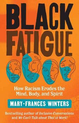 Black Fatigue: How Racism Erodes the Mind, Body, and Spirit  book