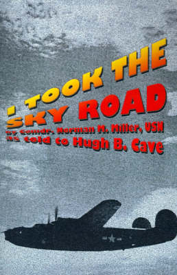 I Took the Sky Road by Norman M Miller