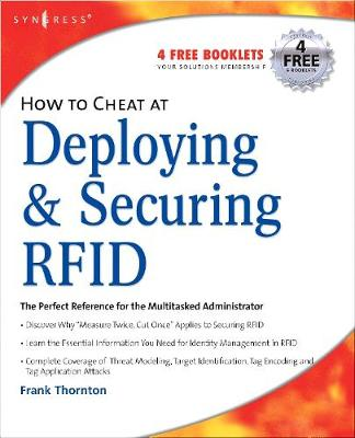 How to Cheat at Deploying and Securing RFID by Frank Thornton