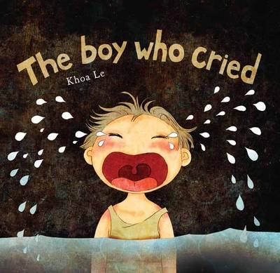 Boy Who Cried by Khoa Le