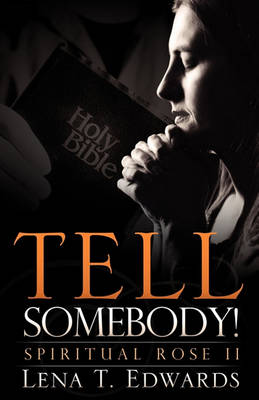 Tell Somebody! by Lena T Edwards