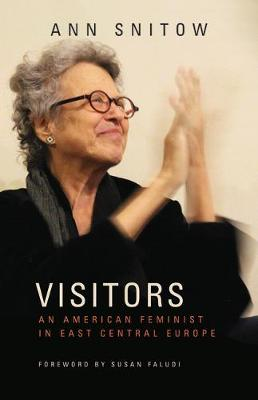 Visitors: An American Feminist in East Central Europe by Ann Snitow