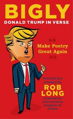 Bigly by Rob Long