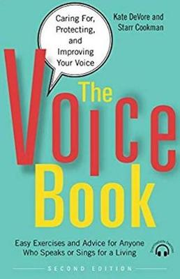 The Voice Book: Caring For, Protecting, and Improving Your Voice by Kate DeVore