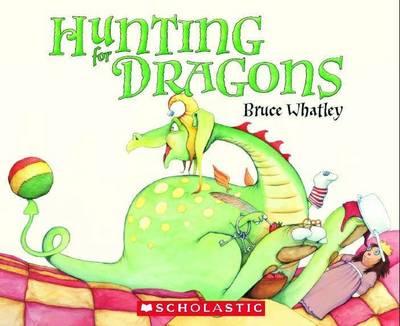Hunting for Dragons by Bruce Whatley