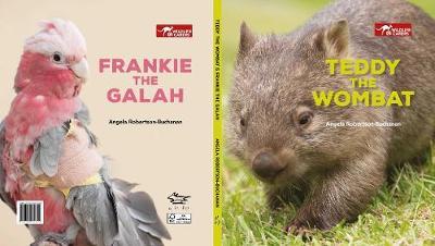 Teddy the Wombat & Frankie the Galah: Wildlife Carers book