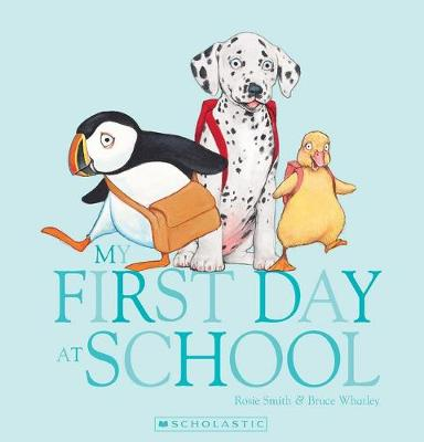 My First Day at School Pbk by Rosie Smith