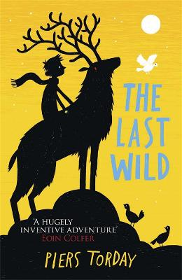 Last Wild Trilogy: The Last Wild by Piers Torday