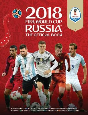 2018 FIFA World Cup Russia (TM) The Official Book by Keir Radnedge