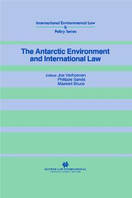 The Antarctic Environment and International Law by Joe Verhoeven
