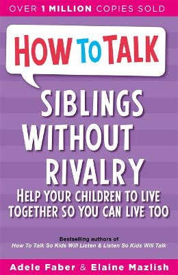 How To Talk: Siblings Without Rivalry by Adele Faber